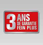 Garantie 3 ans FEIN PLUS